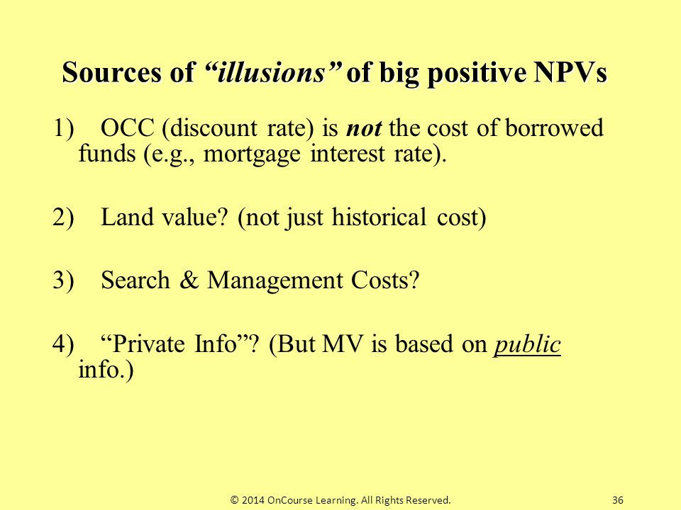 Sources of illusions of big positive NPVs