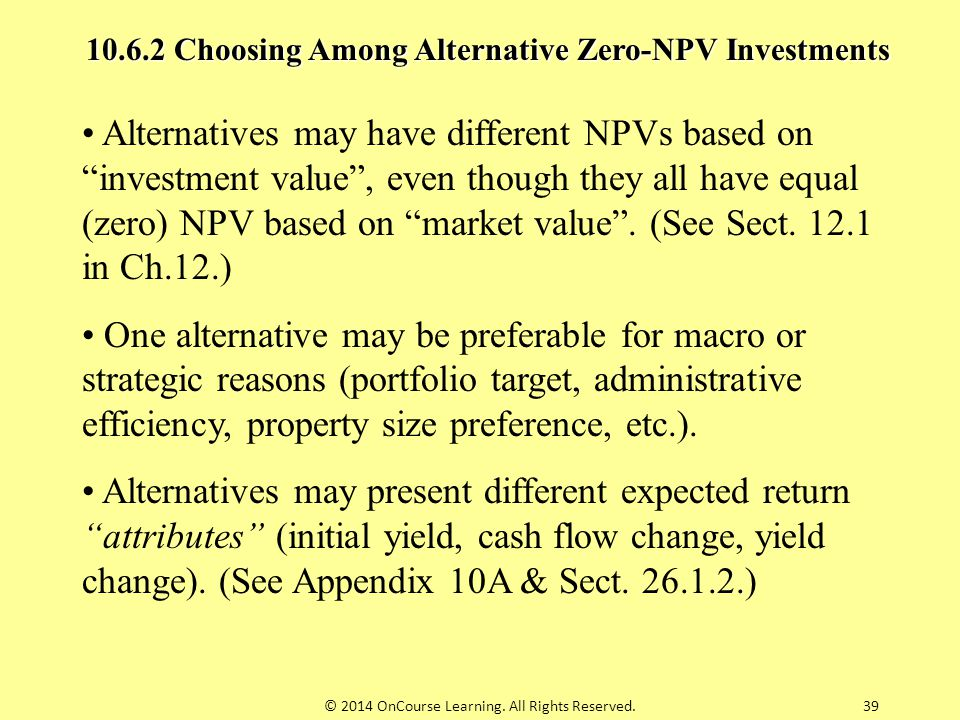 10.6.2 Choosing Among Alternative Zero-NPV Investments