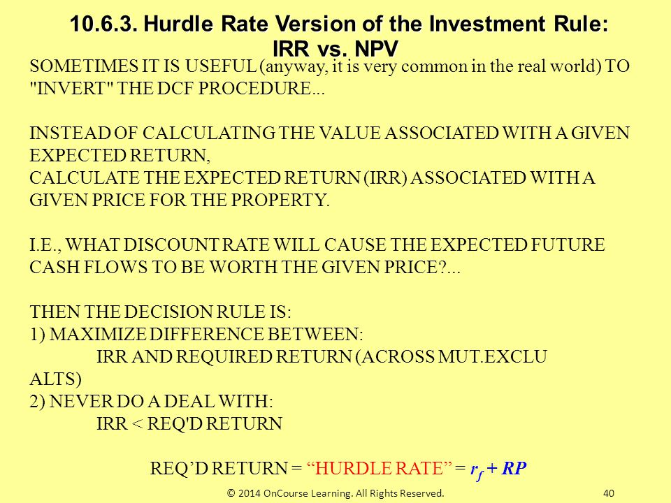 10.6.3. Hurdle Rate Version of the Investment Rule: IRR vs. NPV