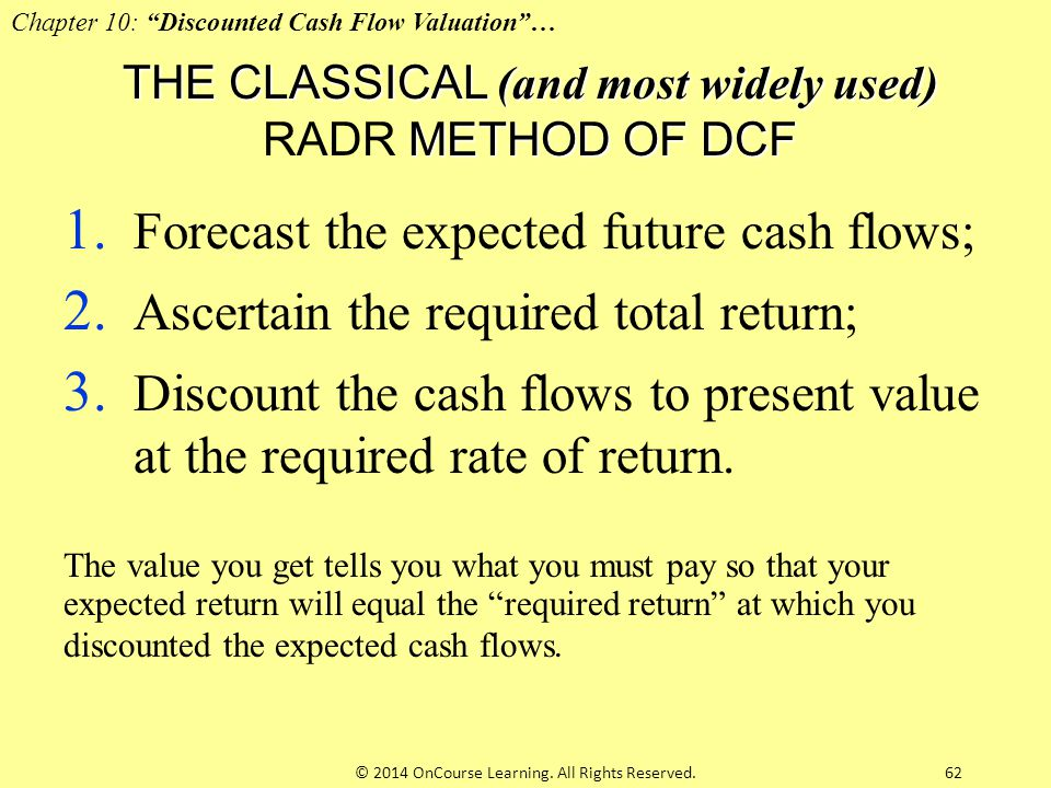THE CLASSICAL (and most widely used) RADR METHOD OF DCF