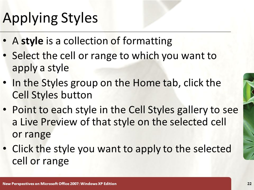 Applying Styles A style is a collection of formatting