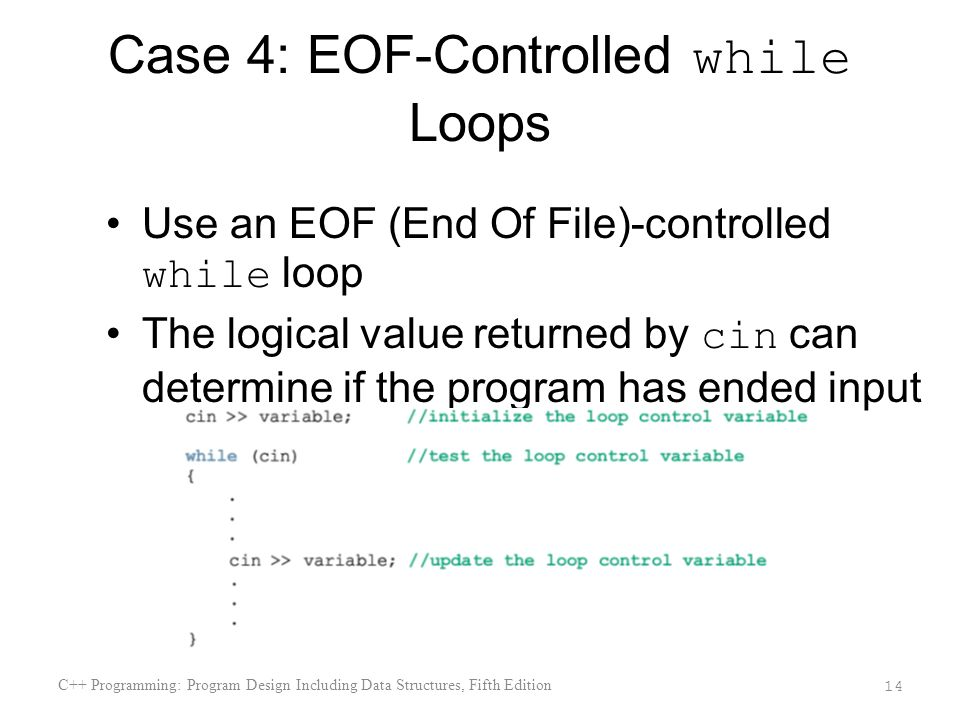 Case 4: EOF-Controlled while Loops