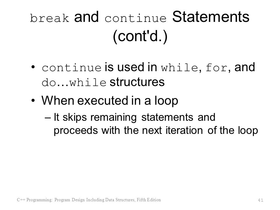 break and continue Statements (cont d.)