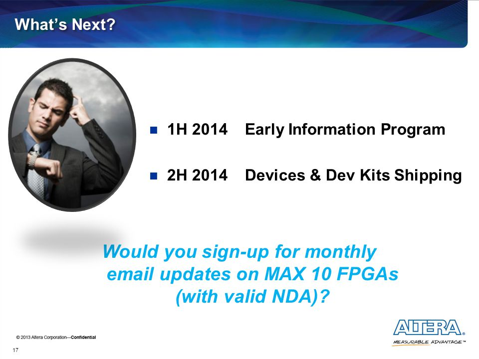What's Next 1H 2014 Early Information Program. 2H 2014 Devices & Dev Kits Shipping.