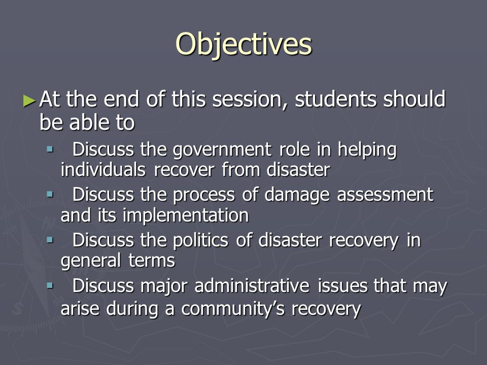 Objectives At the end of this session, students should be able to