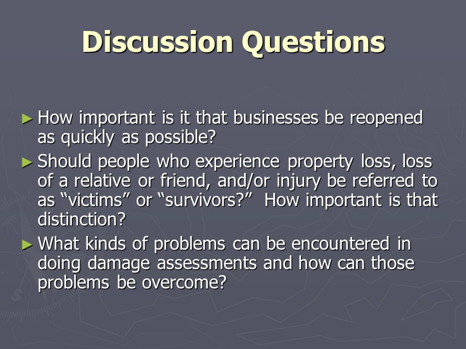 Discussion Questions How important is it that businesses be reopened as quickly as possible