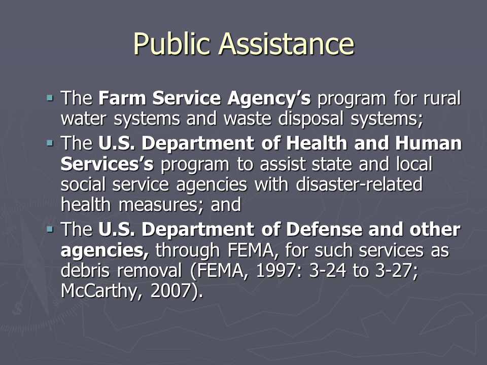Public Assistance The Farm Service Agency's program for rural water systems and waste disposal systems;