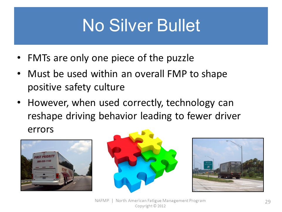 No Silver Bullet FMTs are only one piece of the puzzle
