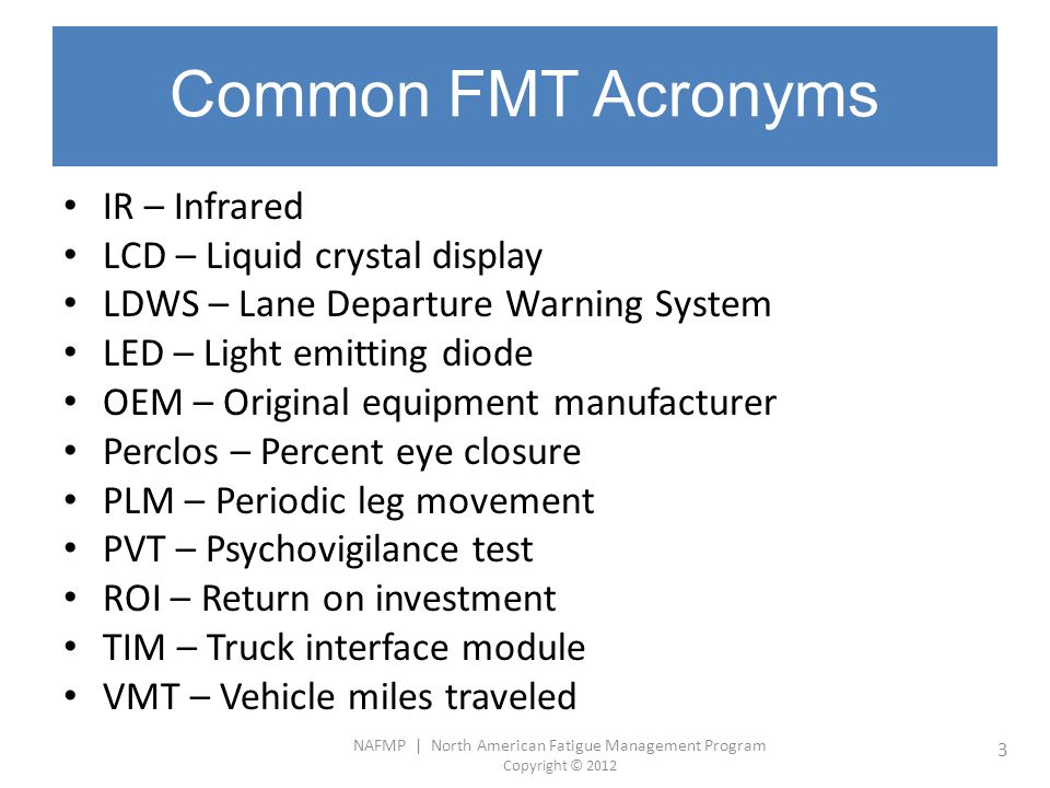 Common FMT Acronyms IR – Infrared LCD – Liquid crystal display