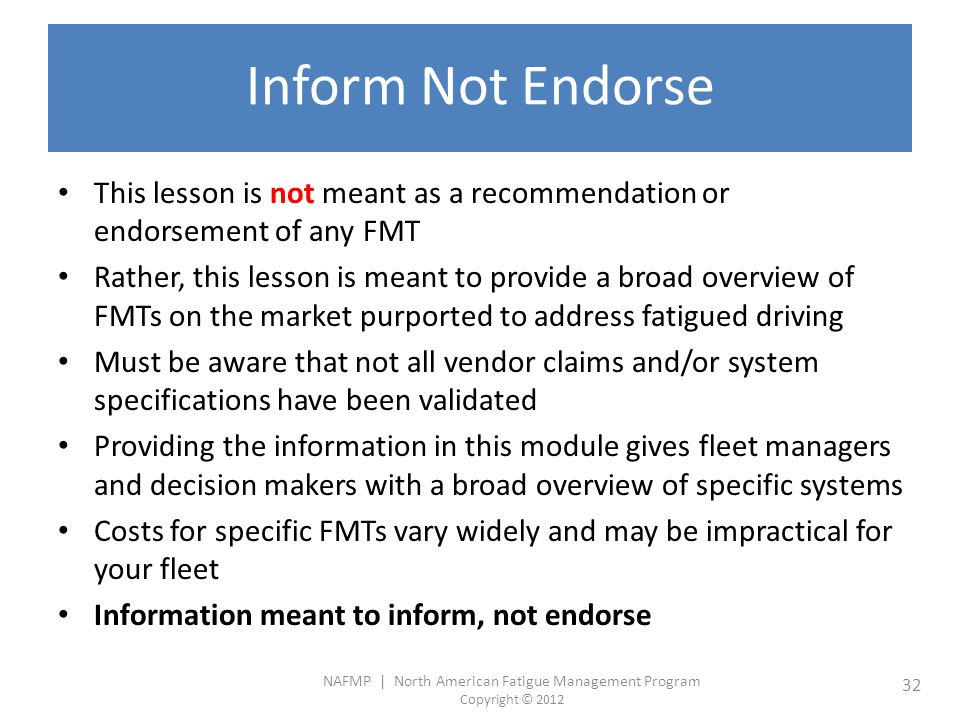 Inform Not Endorse This lesson is not meant as a recommendation or endorsement of any FMT.