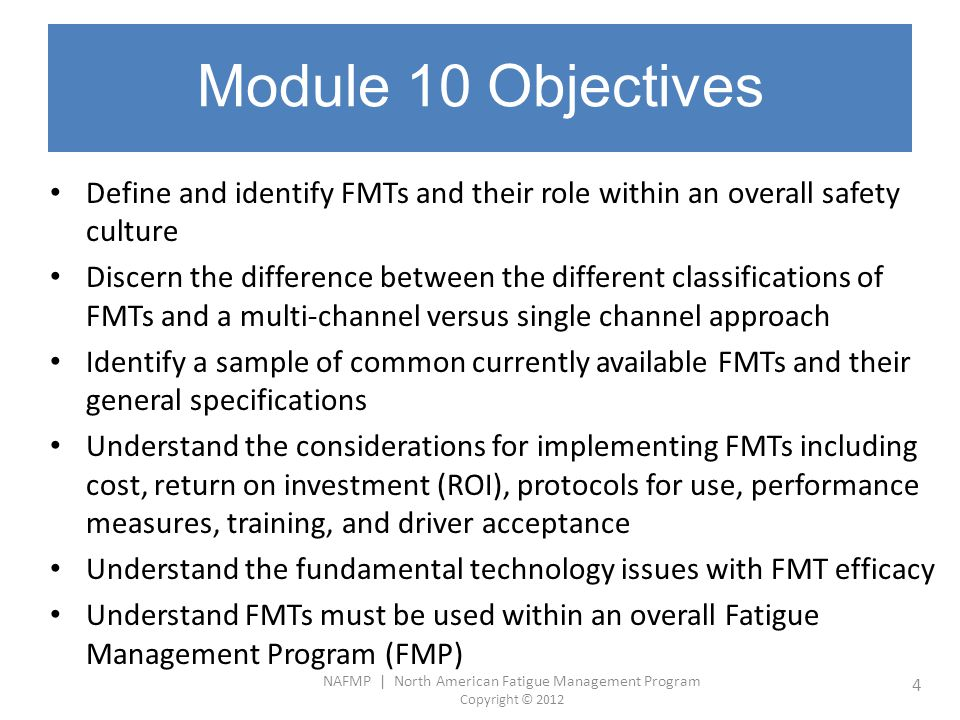 Module 10 Objectives Define and identify FMTs and their role within an overall safety culture.