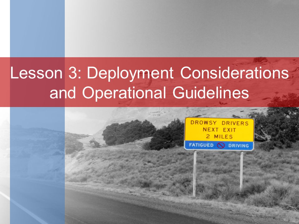 Lesson 3: Deployment Considerations and Operational Guidelines