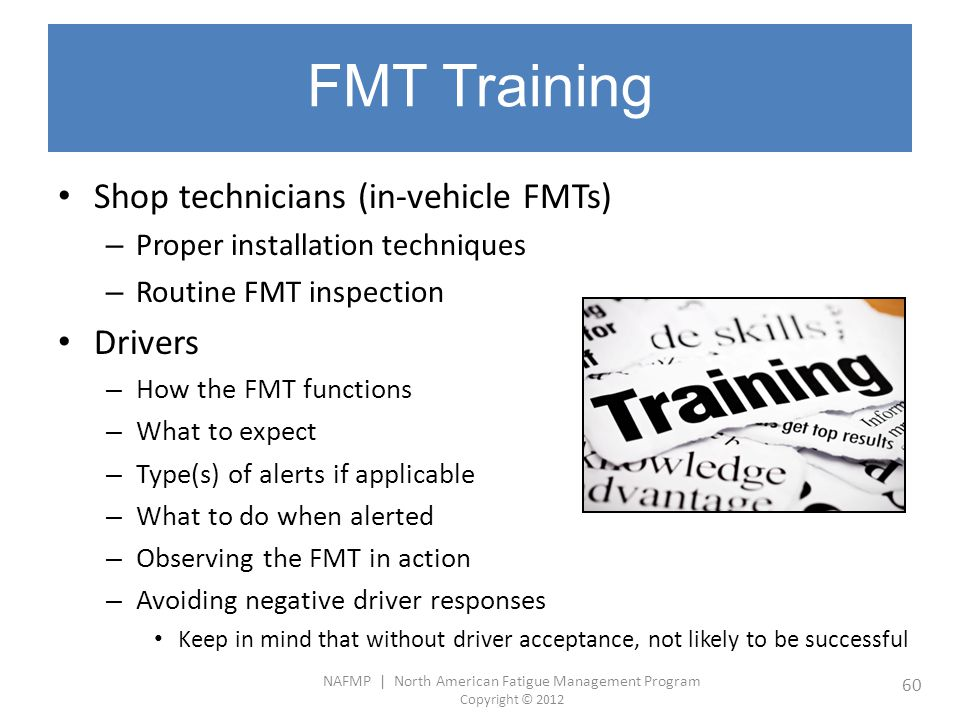 FMT Training Shop technicians (in-vehicle FMTs) Drivers