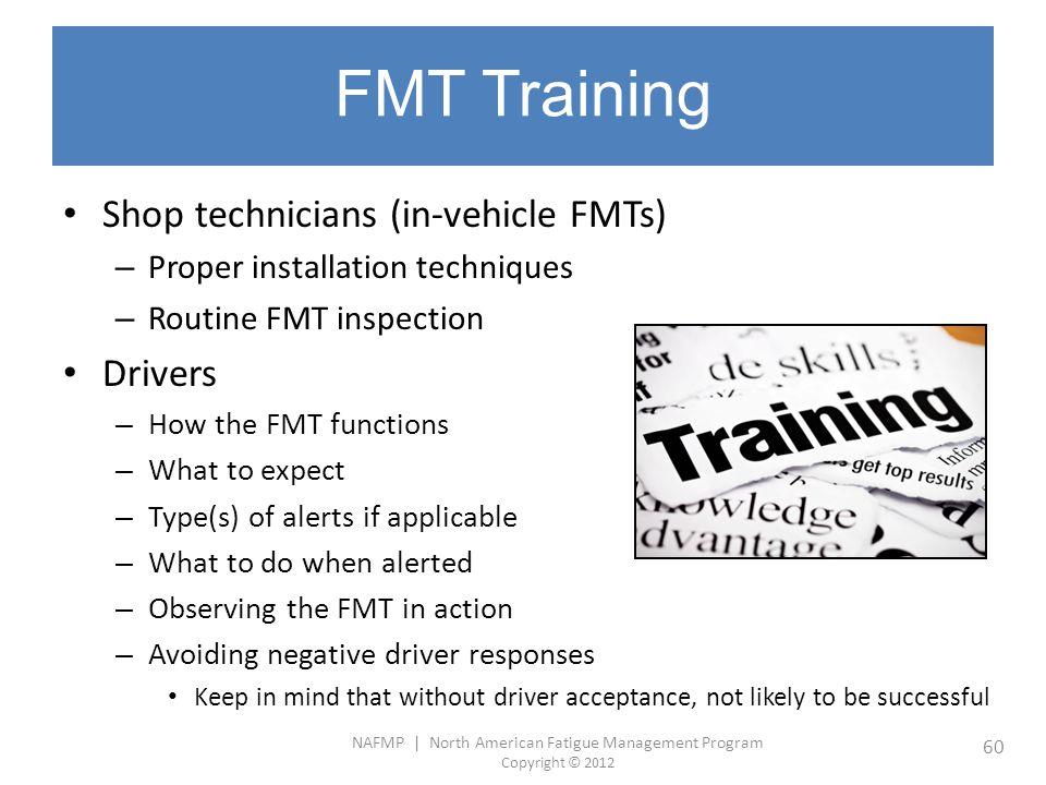 FMT Training Shop technicians (in-vehicle FMTs) Drivers