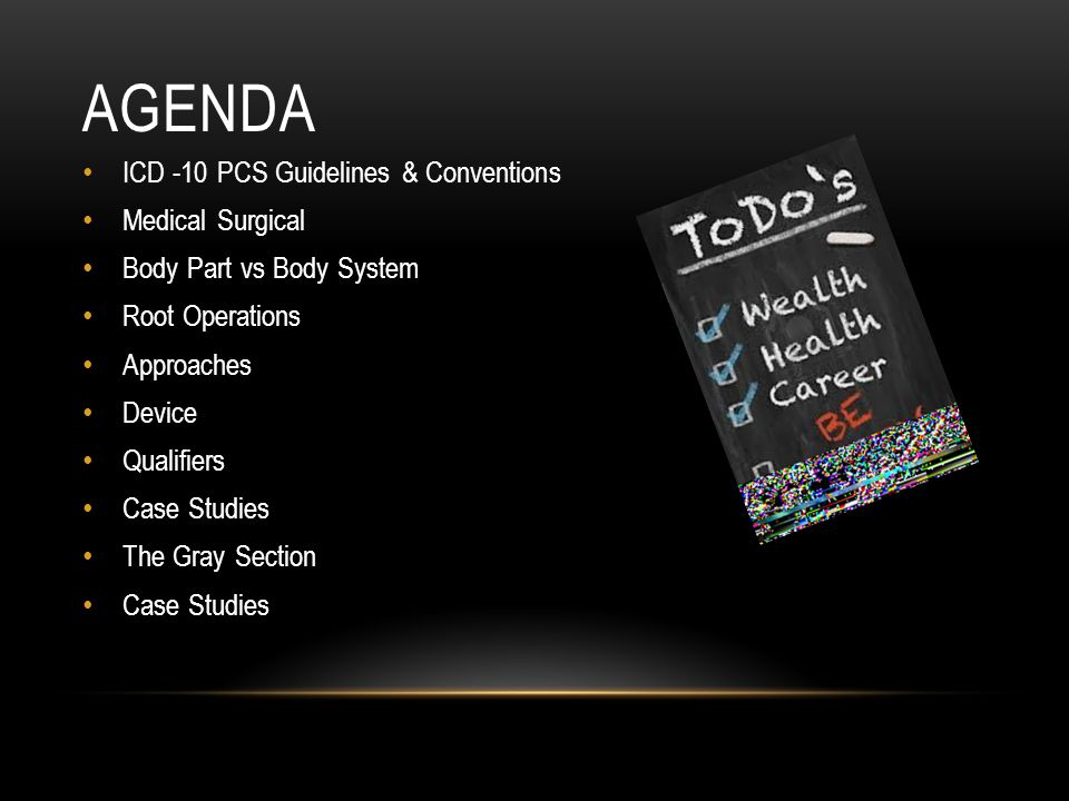Agenda ICD -10 PCS Guidelines & Conventions Medical Surgical