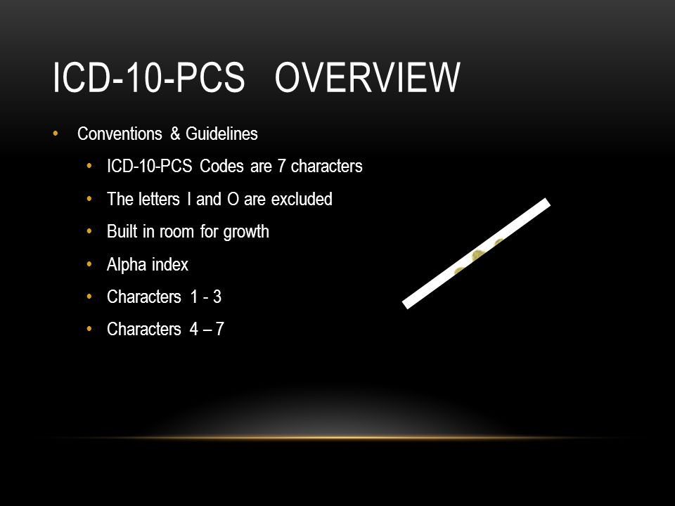 ICD-10-PCS Overview Conventions & Guidelines