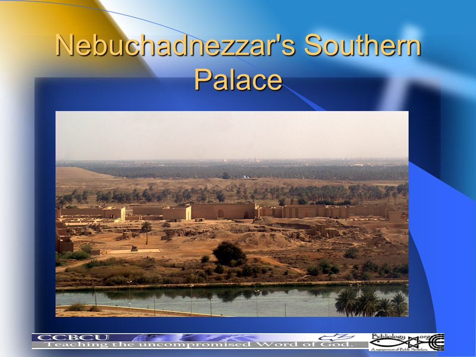 Nebuchadnezzar s Southern Palace