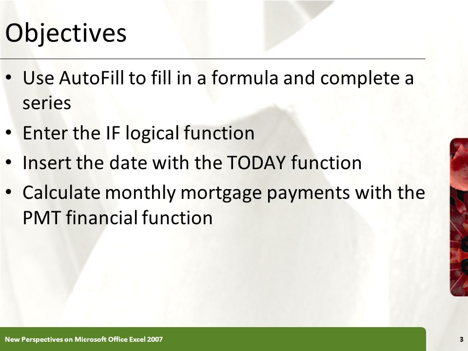 Objectives Use AutoFill to fill in a formula and complete a series