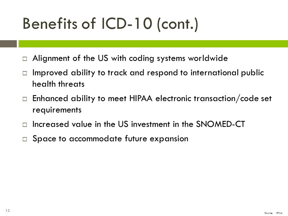 Benefits of ICD-10 (cont.)