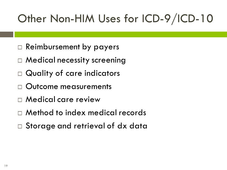 Other Non-HIM Uses for ICD-9/ICD-10