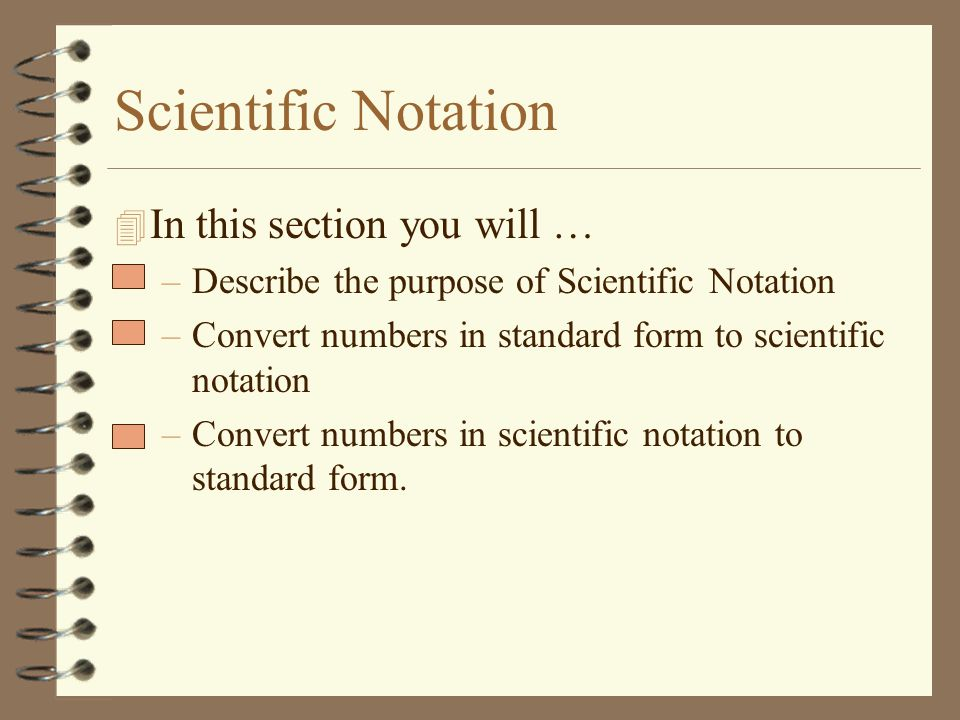 Scientific Notation In this section you will …