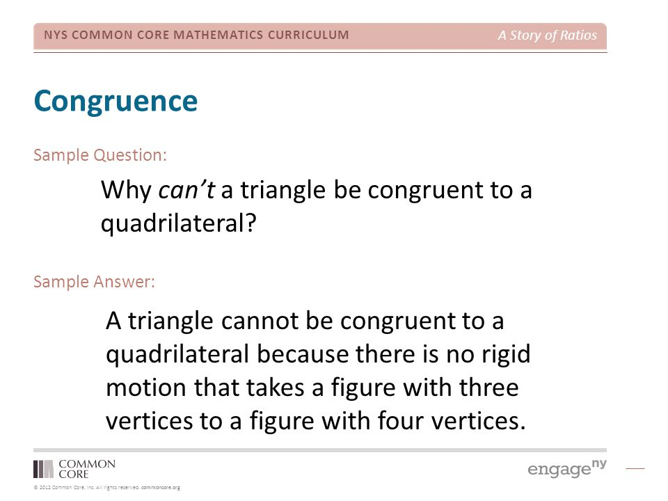 Congruence Why can't a triangle be congruent to a quadrilateral
