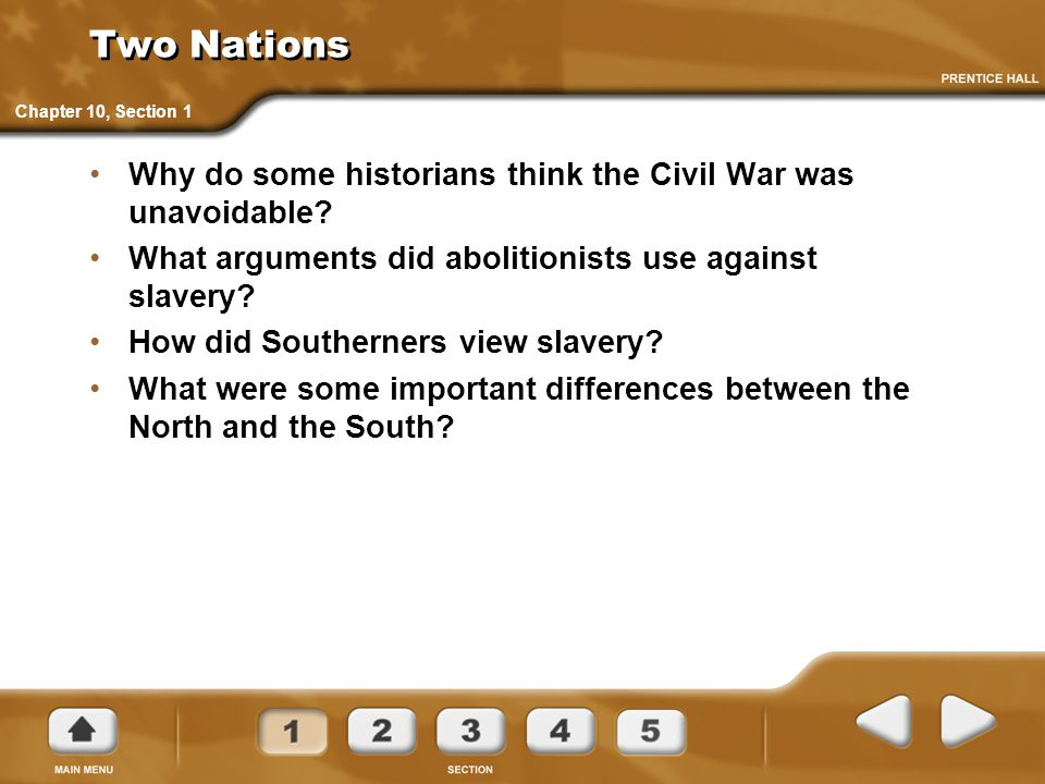 Two Nations Chapter 10, Section 1. Why do some historians think the Civil War was unavoidable
