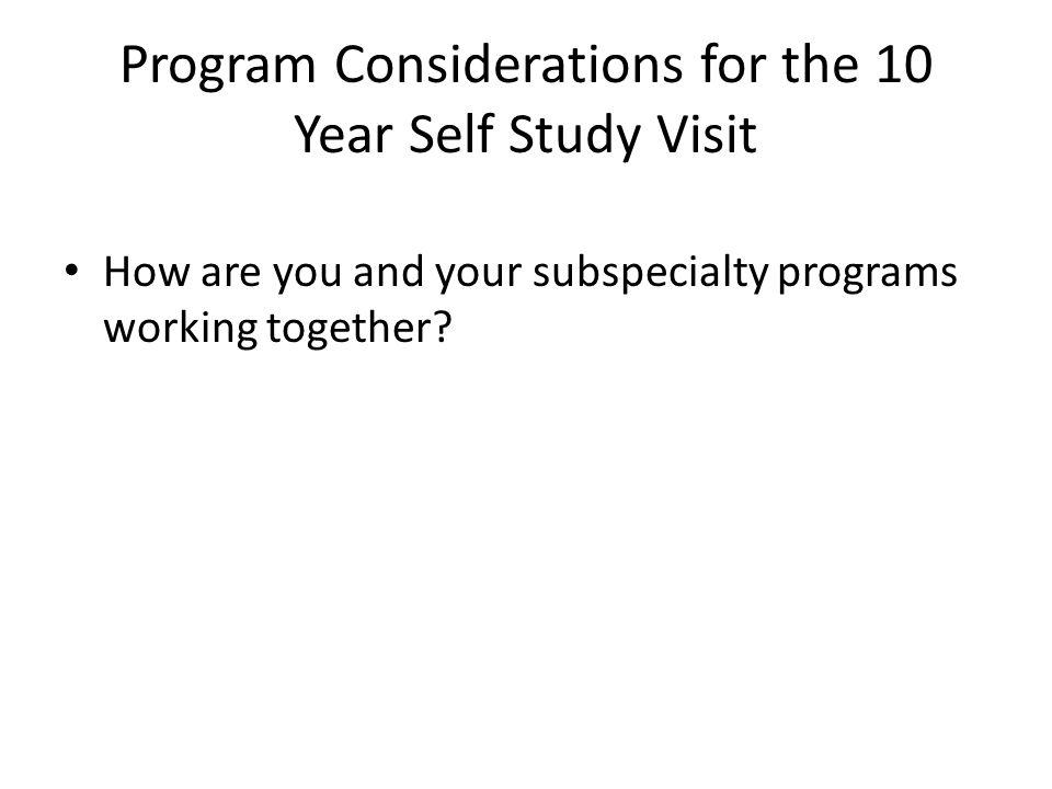 Program Considerations for the 10 Year Self Study Visit
