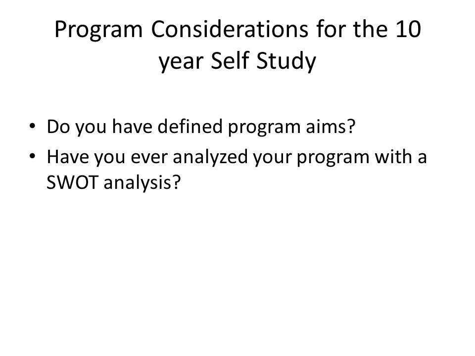 Program Considerations for the 10 year Self Study