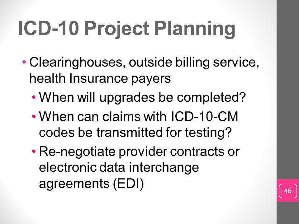 ICD-10 Project Planning Clearinghouses, outside billing service, health Insurance payers. When will upgrades be completed