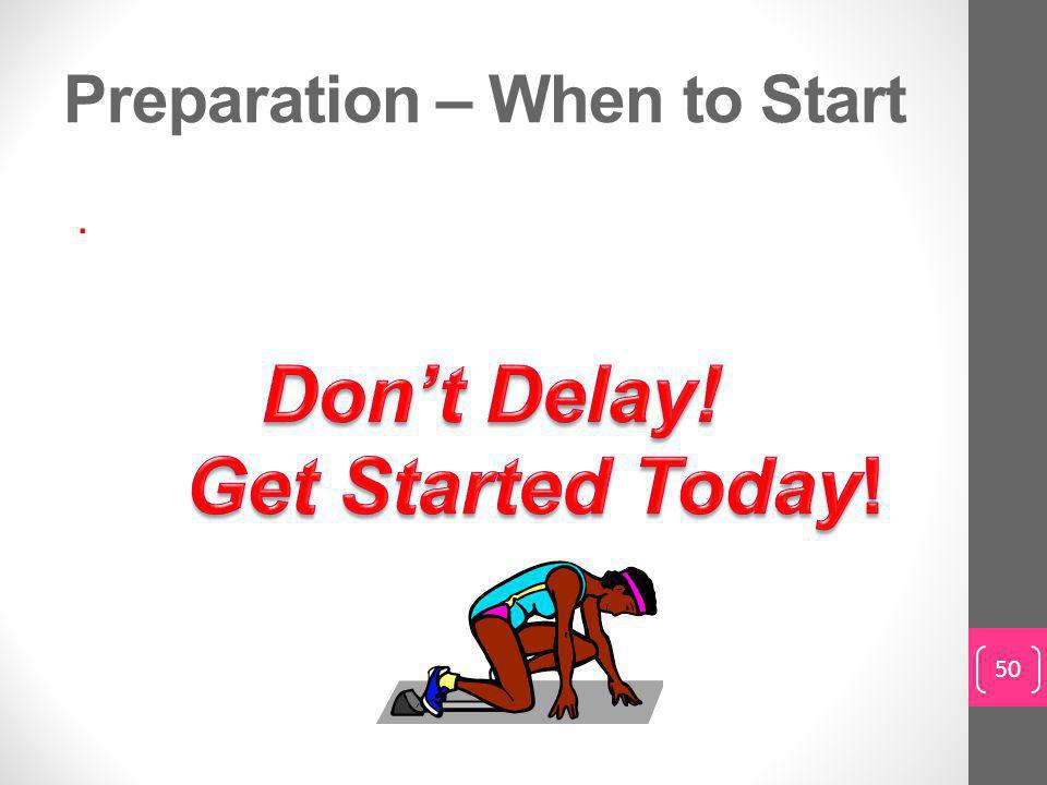 Preparation – When to Start