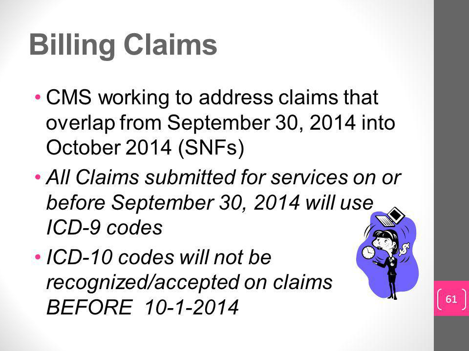 Billing Claims CMS working to address claims that overlap from September 30, 2014 into October 2014 (SNFs)