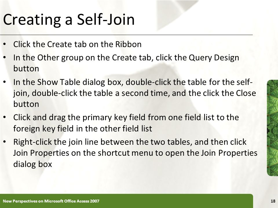 Creating a Self-Join Click the Create tab on the Ribbon