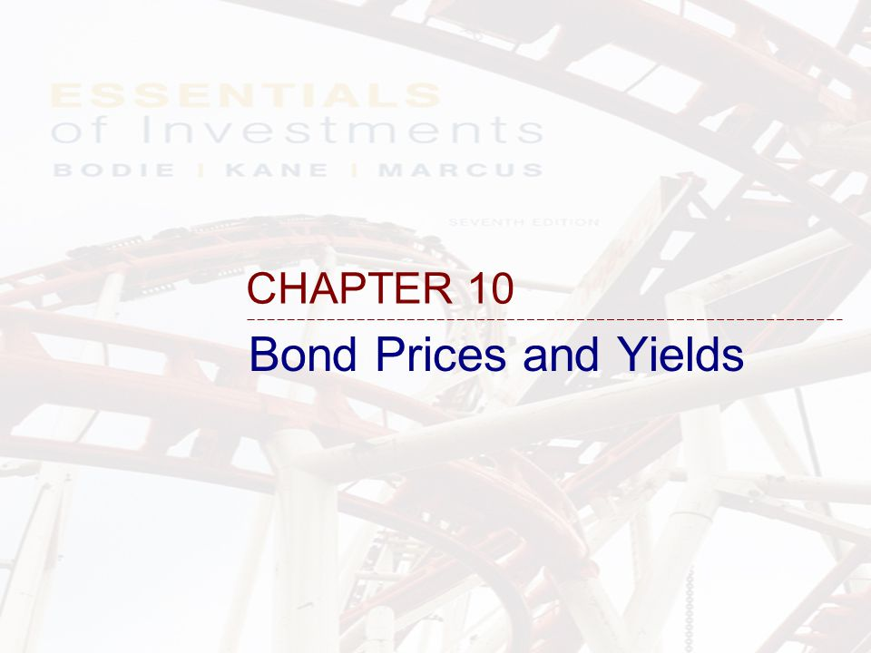 CHAPTER 10 Bond Prices and Yields