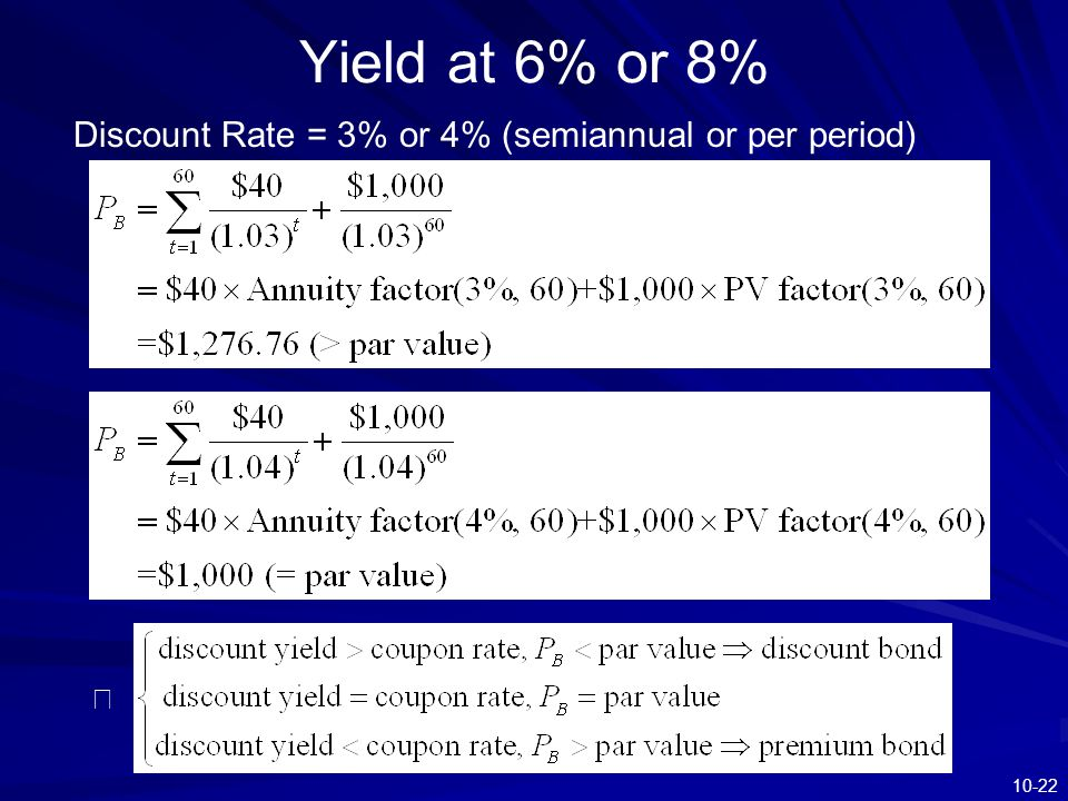 Yield at 6% or 8% Discount Rate = 3% or 4% (semiannual or per period)