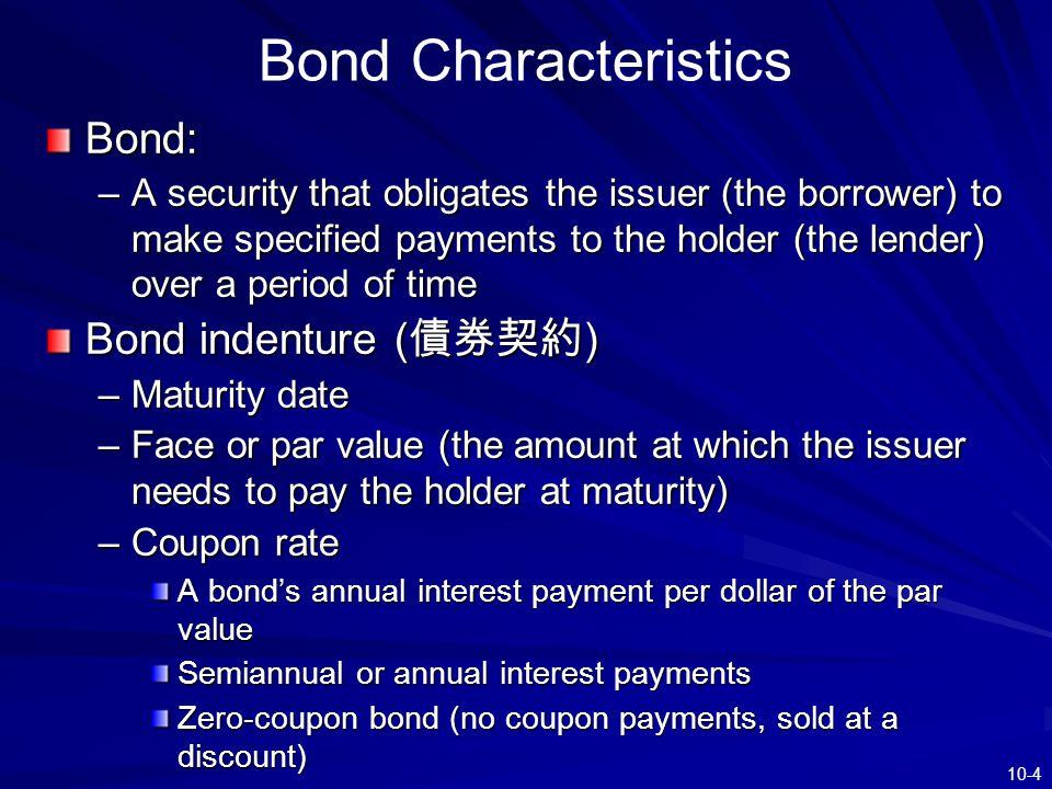 Bond Characteristics Bond: Bond indenture (債券契約)