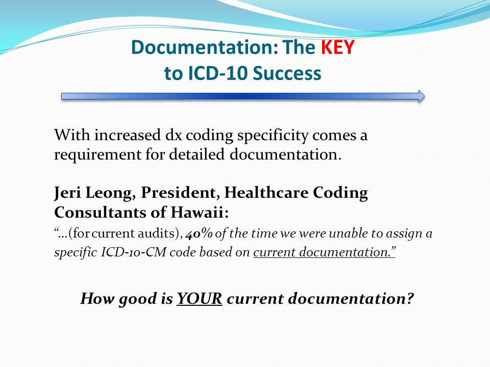 Documentation: The KEY to ICD-10 Success