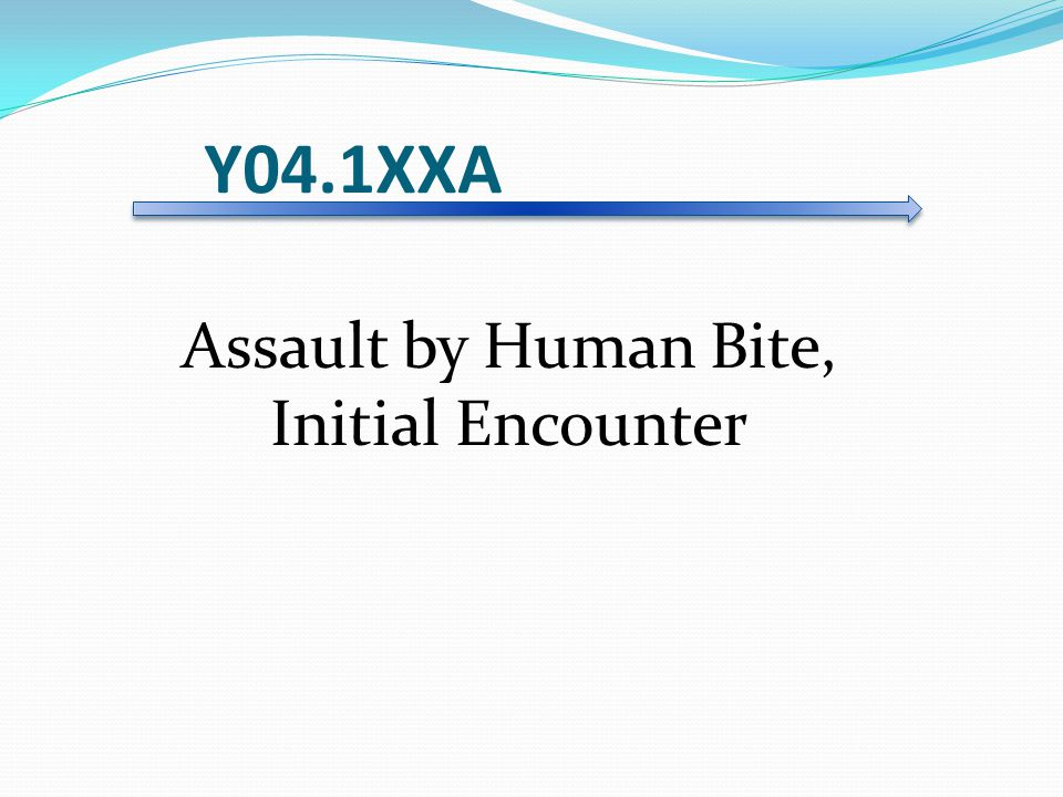 Assault by Human Bite, Initial Encounter