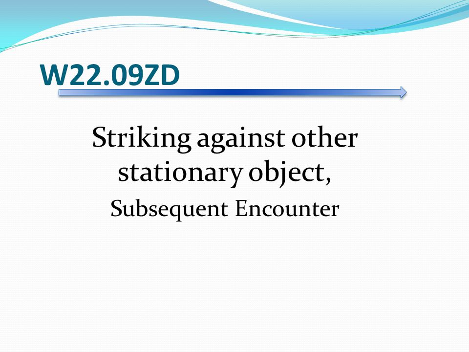 Striking against other stationary object,