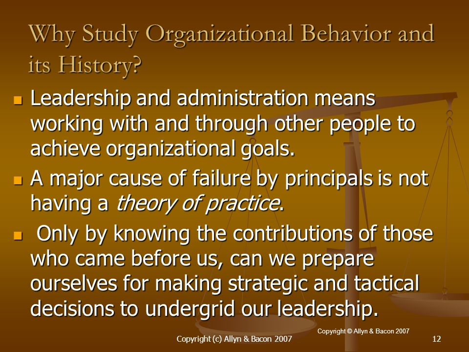 Why Study Organizational Behavior and its History