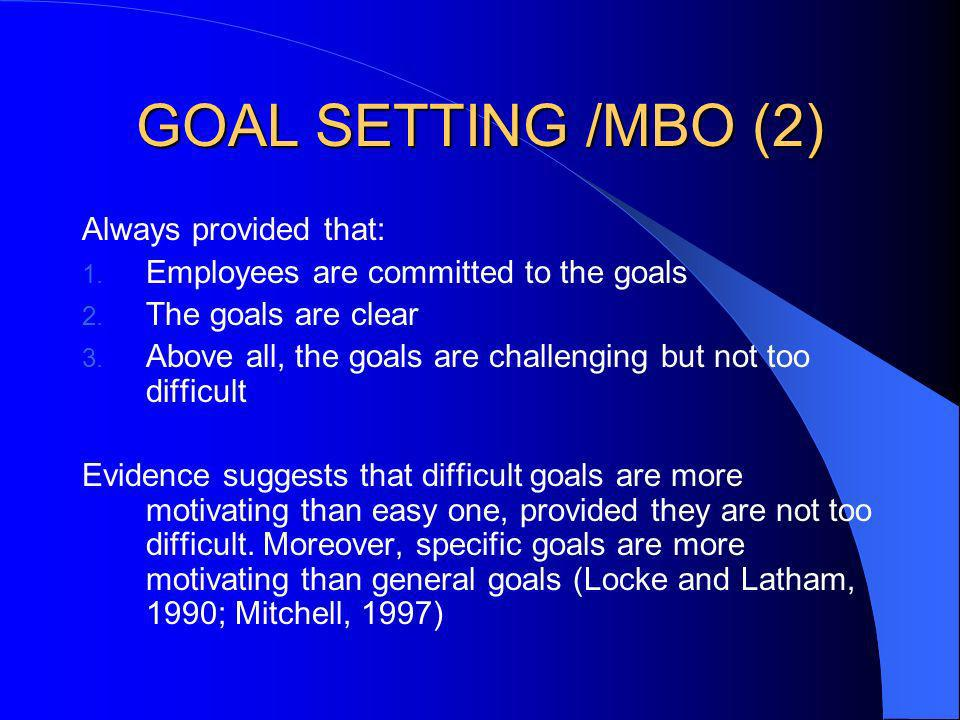 GOAL SETTING /MBO (2) Always provided that:
