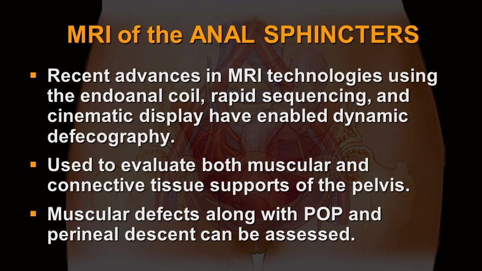 MRI of the ANAL SPHINCTERS