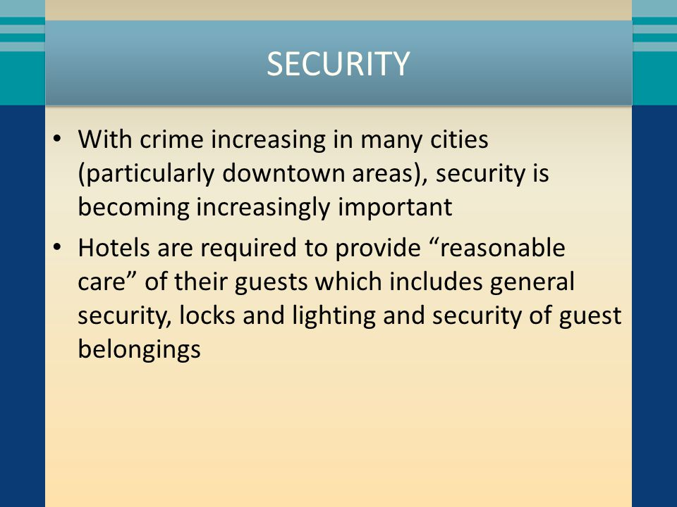 SECURITY With crime increasing in many cities (particularly downtown areas), security is becoming increasingly important.