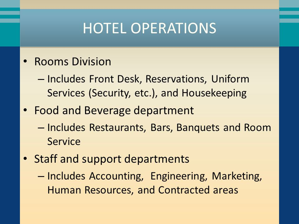 HOTEL OPERATIONS Rooms Division Food and Beverage department