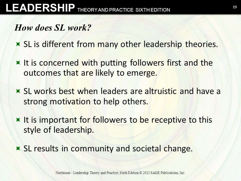 SL is different from many other leadership theories.