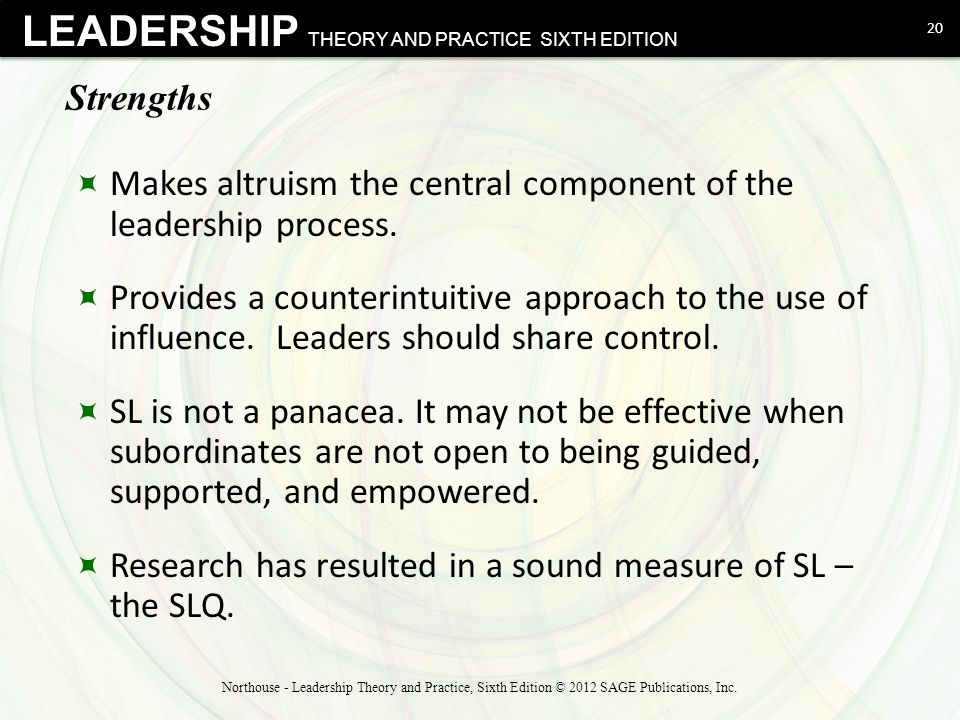 Makes altruism the central component of the leadership process.