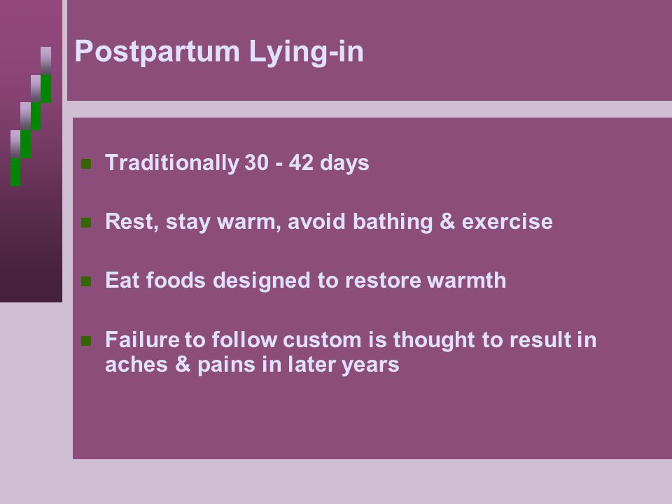 Postpartum Lying-in Traditionally 30 - 42 days