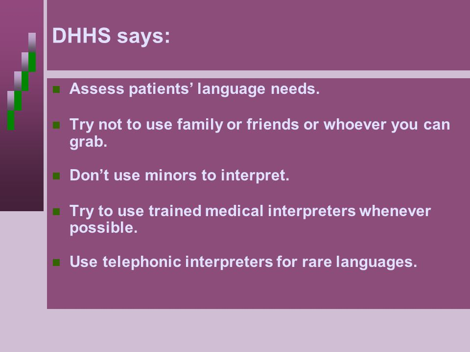 DHHS says: Assess patients' language needs.