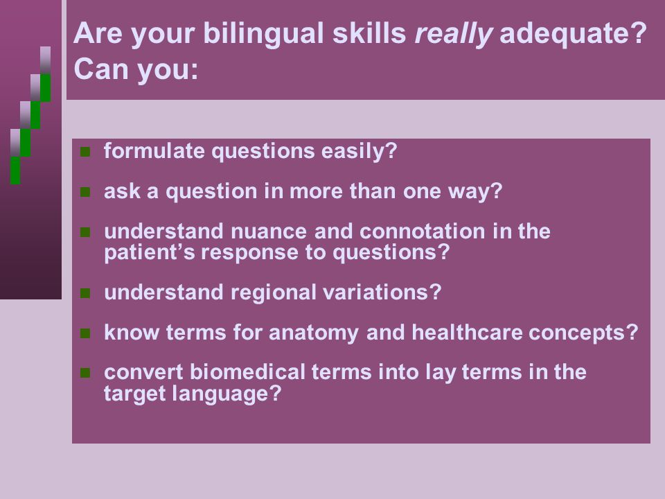 Are your bilingual skills really adequate Can you:
