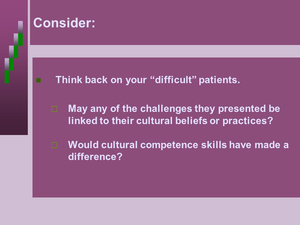 Consider: Think back on your difficult patients.